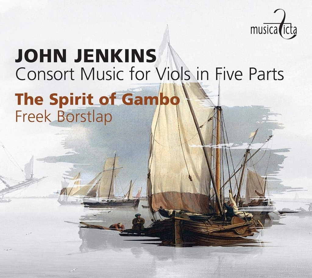 John Jenkins (1592-1678) Consort Music for viols in Five  / The Spirit of GamboParts
